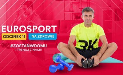 Eurosport na zdrowie - 11. odcinek
