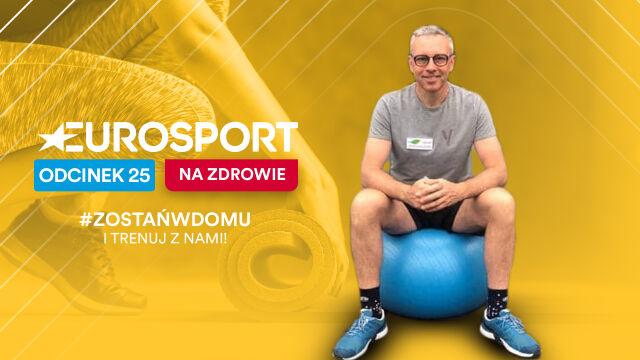 Eurosport na zdrowie - 25. odcinek