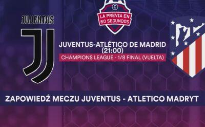 Zapowiedź meczu Juventus - Atletico Madryt w 1/8 finału Ligi Mistrzów
