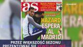 Eden Hazard o krok od Realu Madryt