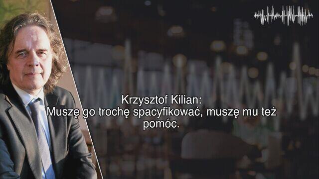 Kilian: Muszę go trochę spacyfikować